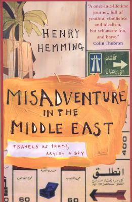 Image for Misadventure in the Middle East: Travels as a Tramp, Artist and Spy
