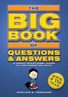 Image for Big Book of Questions & Answers: A Family Devotional Guide to the Christian Faith (Bible Teaching)