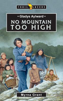 Image for Gladys Aylward No Mountain Too High (Trail Blazers)