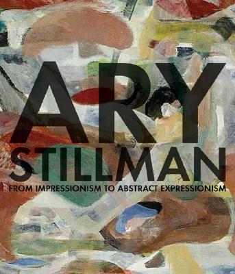 Image for Ary Stillman: From Impressionism to Abstract Expressionism