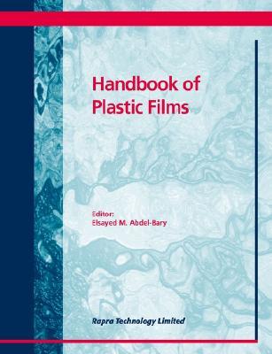 Handbook of Plastic Films, Abdel-Bary, E.