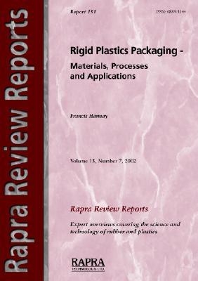 Rigid Plastics Packaging - Materials, Processes and Applications (Rapra Review Reports), Hannay, F.