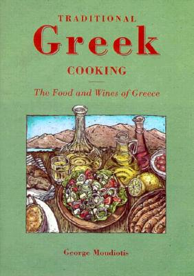 Image for Traditional Greek Cooking: The Food and Wines of Greece