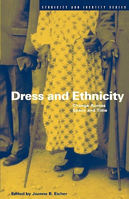 Image for Dress and Ethnicity: Change Across Space and Time (Ethnicity and Identity)