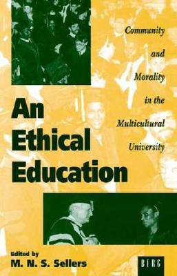 Image for An Ethical Education: Community and Morality in the Multicultural University