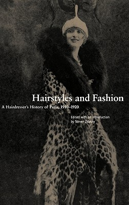 Image for Hairstyles and Fashion: A Hairdresser's History of Paris, 1910-1920 (Dress, Body, Culture)