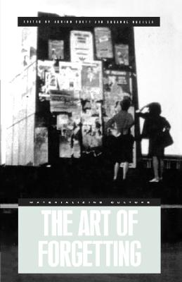 The Art of Forgetting (Materializing Culture (Paperback))