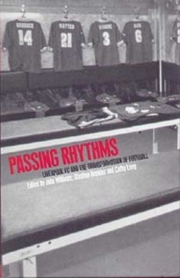 Image for Passing Rhythms: Liverpool FC and the Transformation of Football