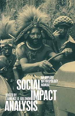 Image for Social Impact Analysis: An Applied Anthropology Manual