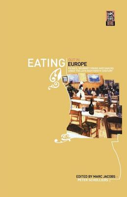 Image for Eating Out in Europe: Picnics, Gourmet Dining and Snacks since the Late Eighteenth Century