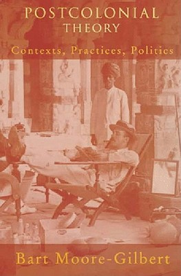 Image for Postcolonial Theory: Contexts, Practices, Politics