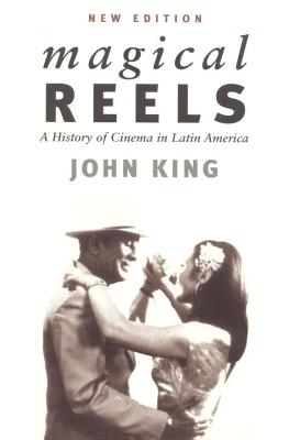 Image for Magical Reels: A History fo Cinema in Latin America