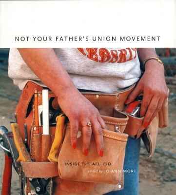 Image for Non Your Father's Union Movement: Inside the AFL-CIO