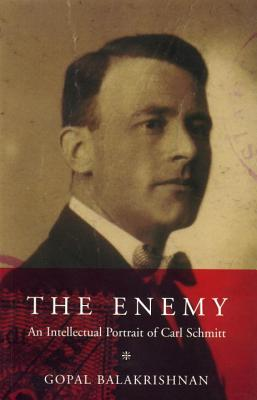 Image for The Enemy: An Intellectual Portrait of Carl Schmitt