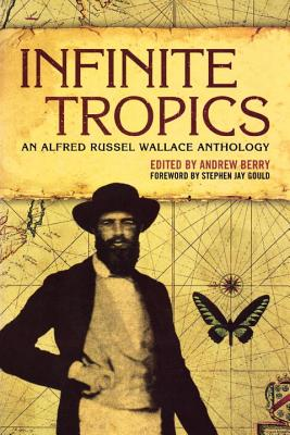 Image for Infinite Tropics: An Alfred Russel Wallace Anthology