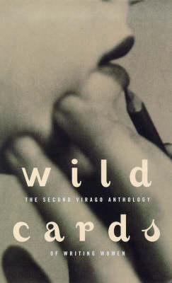 Image for Wild Cards: The Second Virago Anthology of Writing Women