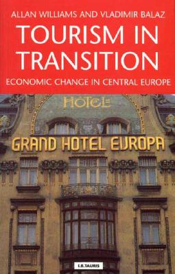 Image for Tourism in Transition: Economic Change in Central Europe (Tourism, Retailing and Consumption)