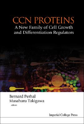 CCN Proteins: A New Family of Cell Growth and Differentiation Regulators, Bernard Perbal [Editor]