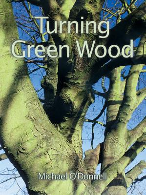 Image for Turning Green Wood