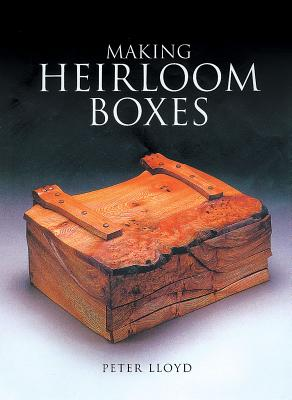 Image for Making Heirloom Boxes