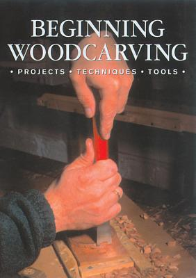 Image for Beginning Woodcarving: Projects * Techniques * Tools