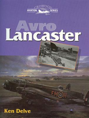 Avro Lancaster (Crowood Aviation S), Delve, Ken
