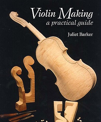 Image for Violin Making: A Practical Guide