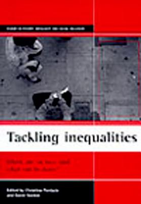 Image for Tackling Inequalities: Where Are We Now and What Can Be Done? (Studies in Poverty, Inequality and Social Exclusion)