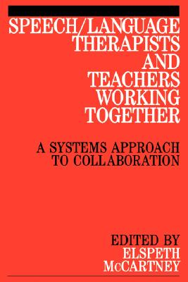 Image for Speech/Language Therapists and Teachers Working Together : A Systems Approach to Collaboration