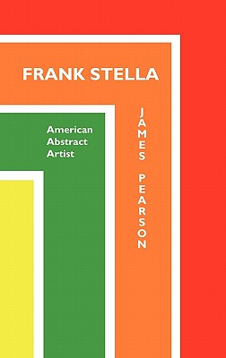 Frank Stella: American Abstract Artist (Painters), Pearson, James