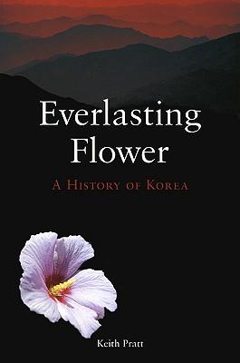 Image for Everlasting Flower: A History of Korea