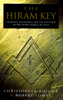 Image for The Hiram Key: Pharaohs, Freemasons and the Discovery of the Secret Scrolls of Jesus