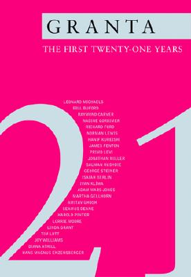 Image for Granta 21: The First Twenty-One Years