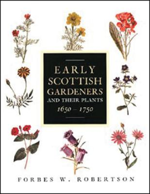 Image for Early Scottish Gardeners and Their Plants, 1650?1750