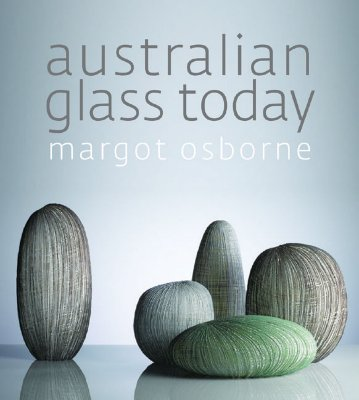 Australian Glass Today, Margot Osborne