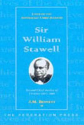 Image for Sir William Stawell: Second Chief Justice of Victoria 1857-1886 (Lives of the Australian Chief Justices)