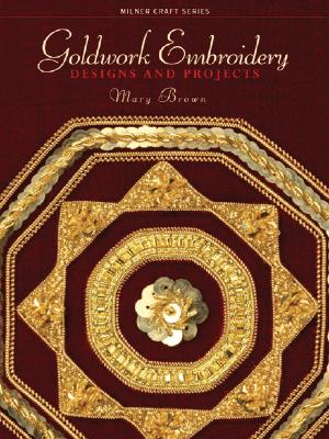 Image for Goldwork Embroidery: Designs and Projects