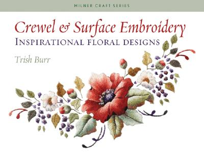 Image for Crewel & Surface Embroidery: Inspirational Floral Designs