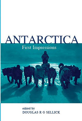 Image for Antarctica: First Impressions 1773-1930