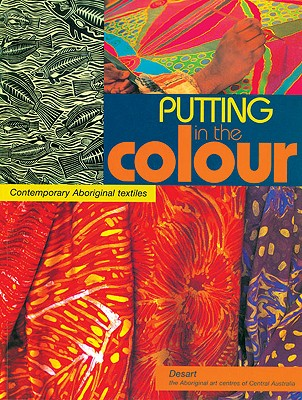 Image for Putting in the Colour: Contemporary Aboriginal Textiles