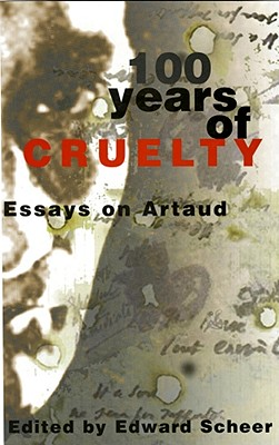 Image for 100 Years of Cruelty: Essays on Artaud (Outline Studies in Biology)