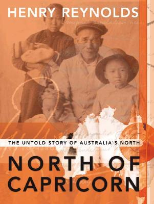 Image for North of Capricorn: The Untold Story of Australia's North