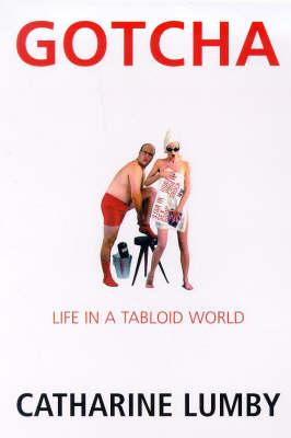 Image for Gotcha: Life in a Tabloid World