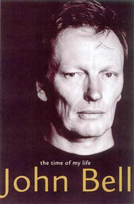 Image for John Bell: The Time of My Life