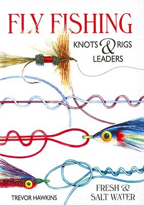 Image for Fly Fishing: Knots & Rigs Leaders