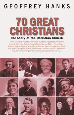 Image for 70 Great Christians: The Story of the Christian Church (Biography)