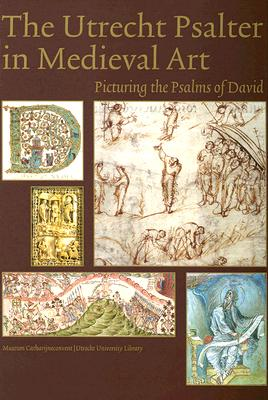 Image for The Utrecht Psalter in Medieval Art: Picturing the Psalms of David (Studies in Medieval and Early Renaissance Art History)