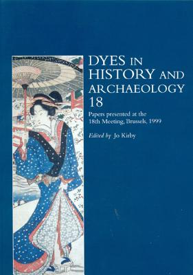 Image for Dyes in History and Archaeology (Vol. 18)
