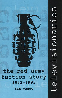 Televisionaries: The Red Army Faction Story, 1963-1993, Vague, Tom