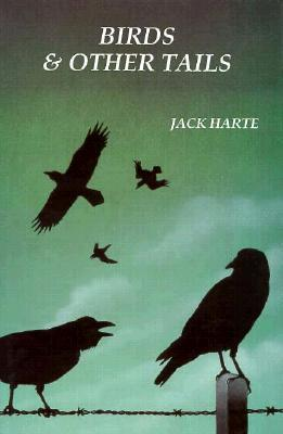 Birds & Other Tails, Harte, Jack